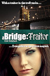 Book 2 - The Bridge: Traitor